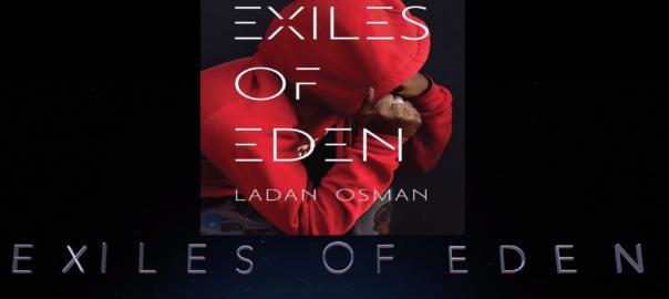 Somali American Poet, Ladan Osman, Exiles of Eden